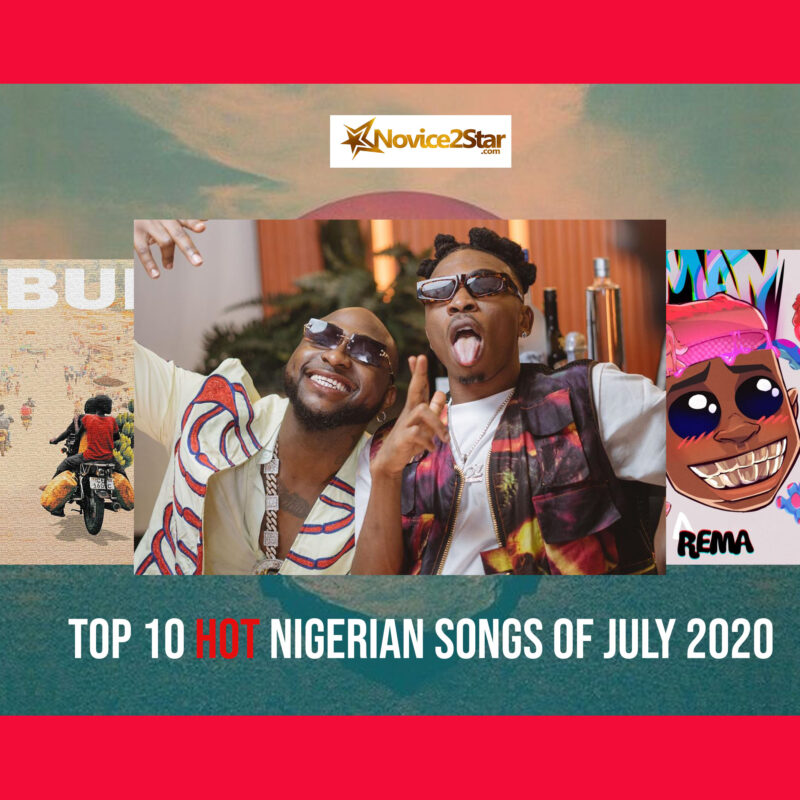 Top 10 Hot Nigerian Songs Of july 2020