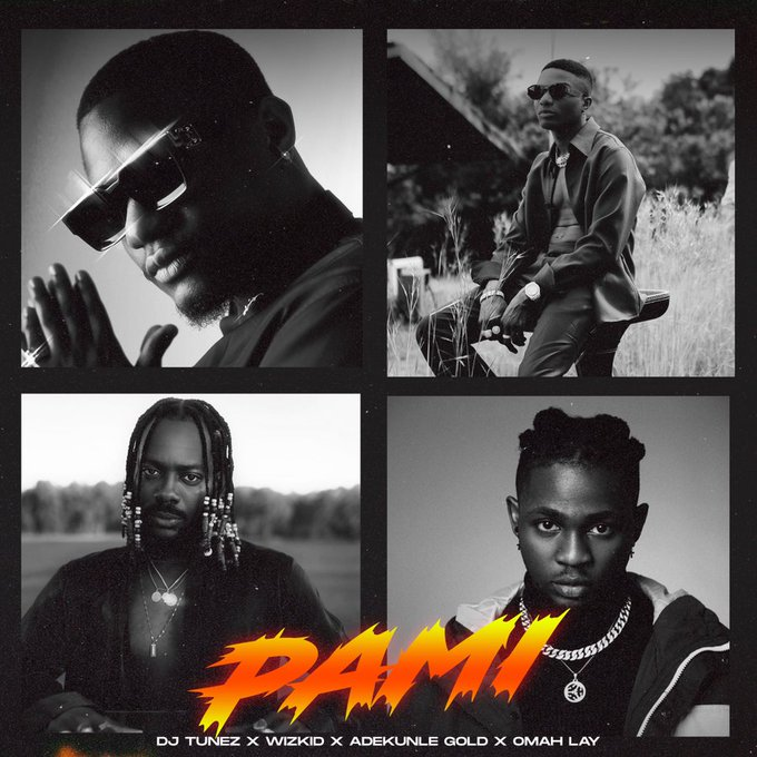 DJ Tunez, Wizkid, Omah Lay Adekunle Gold Pami