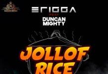 Erigga Duncan Mighty Jollof Rice