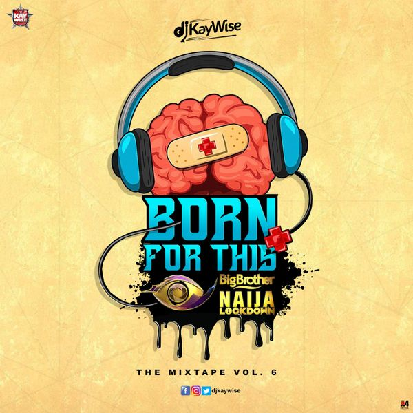 DJ Kaywise - Big Brother Naija Born to Win Mix
