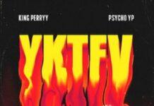 King Perryy YKTFV feat. PsychoYP