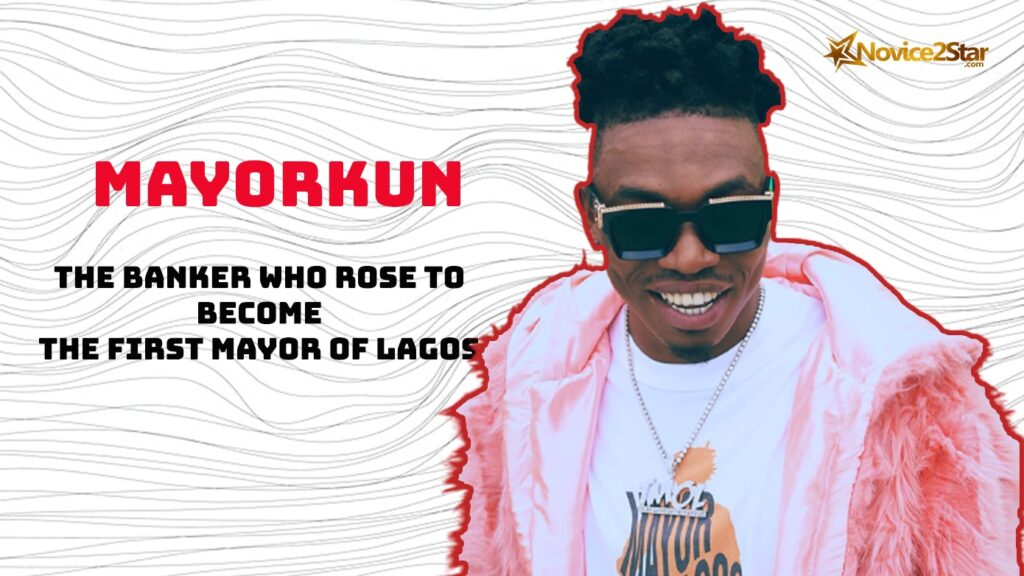 Mayorkun: The Banker Who Rose To Become The First Mayor Of Lagos