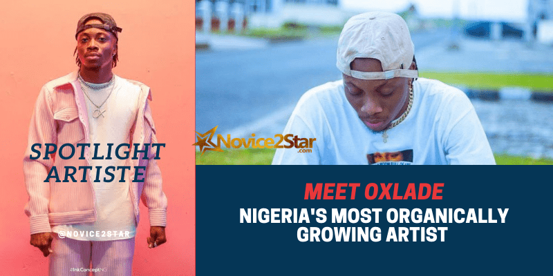 Meet Oxlade: Nigeria's Most Organically Growing Artist