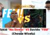 "Wizkid ""No Stress"" VS Davido ""FEM"" (Choose Wisely)"