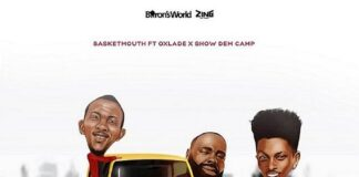 Basket Mouth Myself ft Oxlade and Show Dem Camp