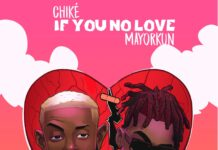 Chike If You No Love Me Mayorkun