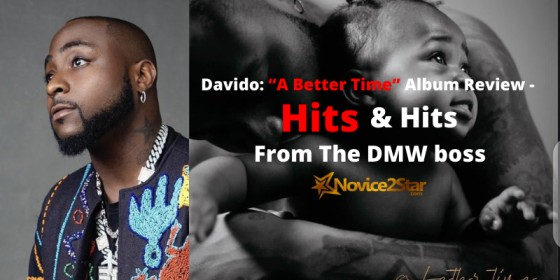 "Davido: ""A Better Time"" Album Review - Hits & Hits From The DMW Boss"
