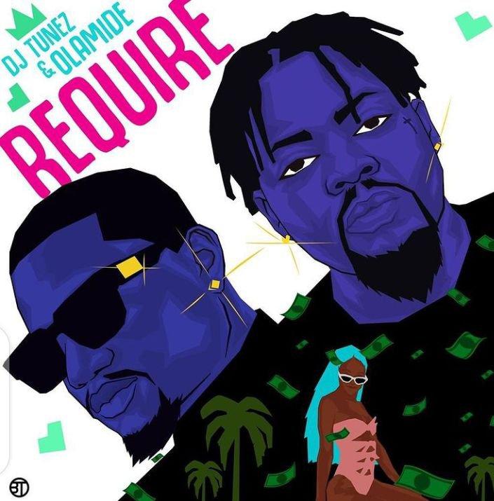 DJ Tunez Require feat. Olamide