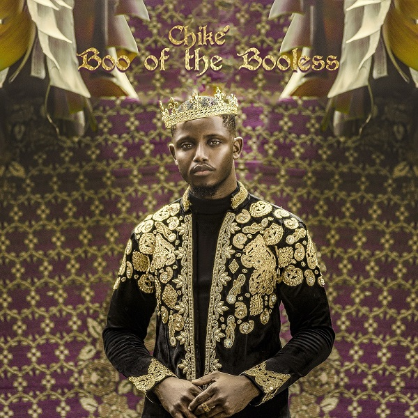 Chike boo of the booless- Top 10Nigerian Albums Released In 2020