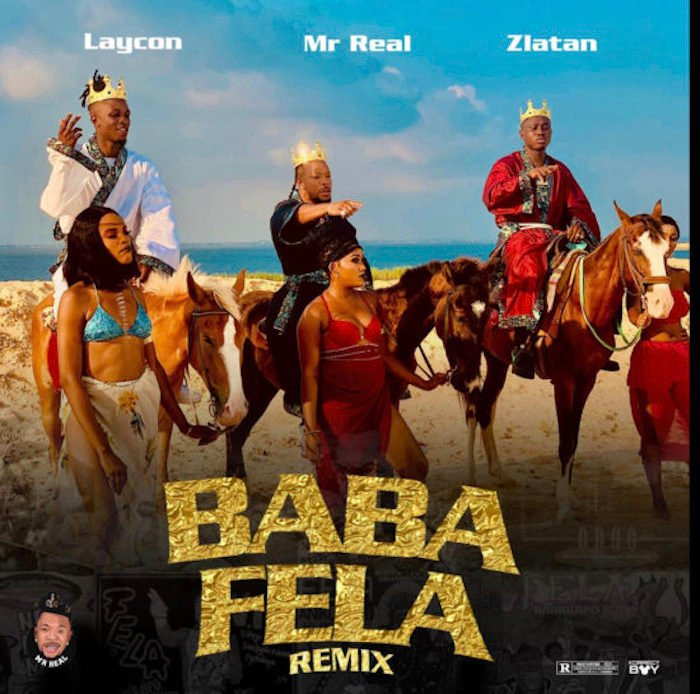 Baba Fela remix by Mr Real featuring Zlatan and Laycom