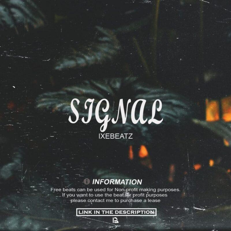 FREE BEAT: Ixebeatz - Signal (Wizkid X Skepta Type)
