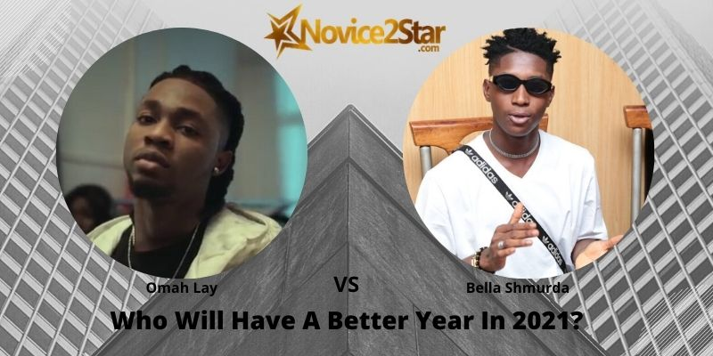 Omah Lay VS Bella Shmurda: Who Will Have A Better Year In 2021?