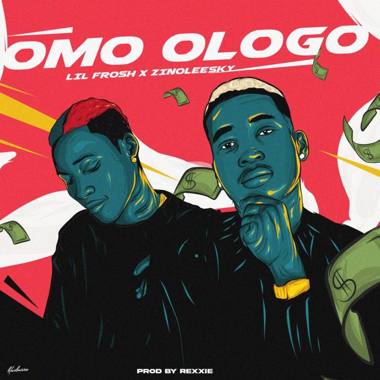 "Download Omo Ologo"" MP3 by Lil Frosh ft. Zinoleesky"