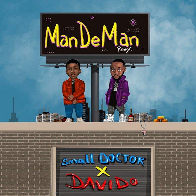 Small Doctor ft Davido – ManDeMan (Remix)