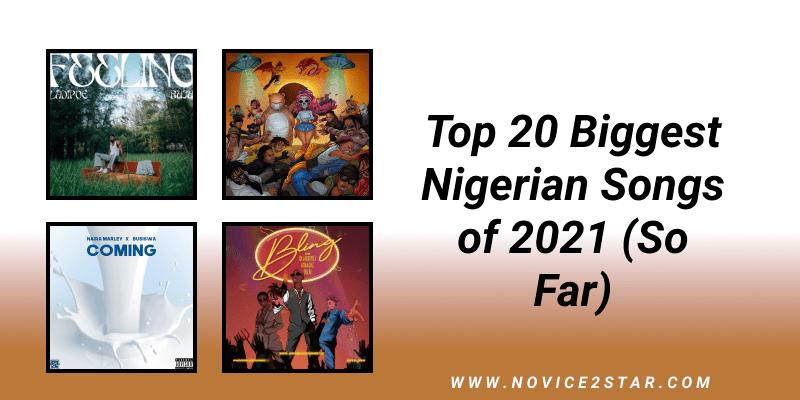 Top Nigerian songs 2021. Below are the top 20 biggest Nigerian songs 2021 or most trending Nigerian songs 2021 or Top Naija songs 2021 (So far)