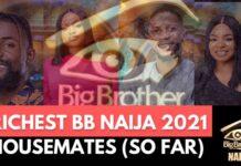Richest BB Naija Housemates 2021 (So Far)
